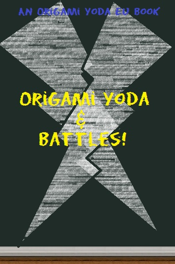 Origami Yoda and Battles